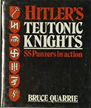 Hitler's Teutonic Knights: SS panzers in action