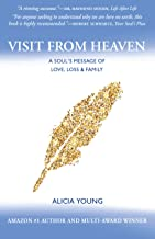 Visit from Heaven: A Soul`s Message of Love, Loss and Family