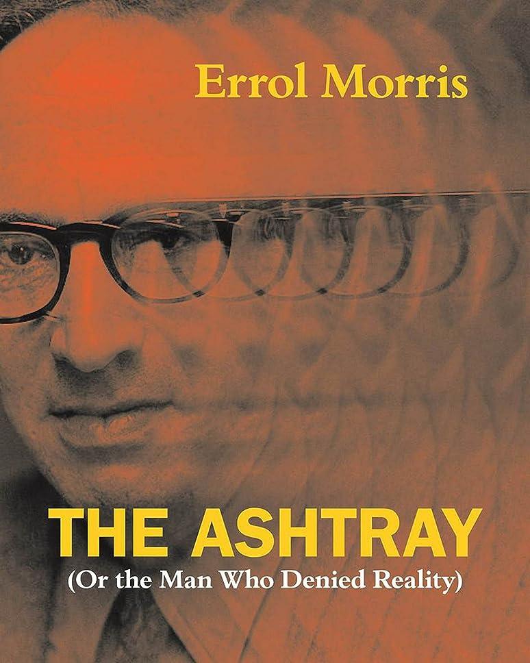兄弟愛ルー横向きThe Ashtray: (Or the Man Who Denied Reality) (English Edition)