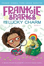 Frankie Sparks and the Lucky Charm (4) (Frankie Sparks, Third-Grade Inventor)