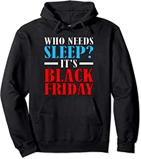 Funny Who Needs Sleep It's Black Friday Sales Hunting Woman Pullover Hoodie