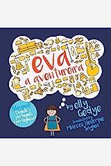 Eva the Adventurer. Eva a Aventureira: Bilingual Book: English + Português (Portuguese) (Portuguese Edition) Paperback