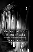 The Selected Works of Isaac of Stella: A Cistercian Voice from the Twelfth Century (English Edition)