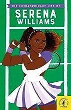 The Extraordinary Life of Serena Williams (Extraordinary Lives)