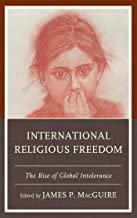 International Religious Freedom: The Rise of Global Intolerance