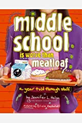 Middle School Is Worse Than Meatloaf: A Year Told Through Stuff Kindle Edition