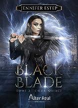 Cœur noirci: Black Blade, T2