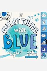 If Everything Were Blue Board book