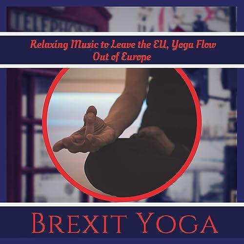 Brexit Yoga by Born in the EU on Amazon Music - Amazon.com