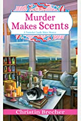 Murder Makes Scents (Nantucket Candle Maker Mystery Book 2) Kindle Edition