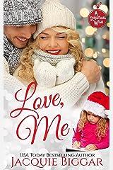 Love, Me: A Christmas Wish Novel Kindle Edition