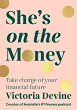 She's on the Money: Take charge of your financial future (English Edition)