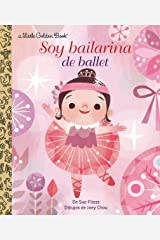 Soy Bailarina de Ballet (Little Golden Book) (Spanish Edition) Kindle Edition