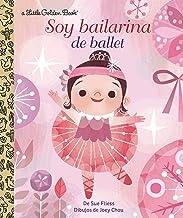 Soy Bailarina de Ballet (Little Golden Book) (Spanish Edition)