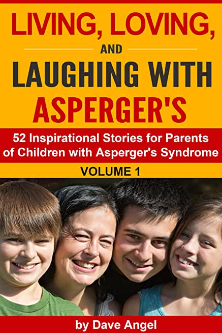 Living, Loving and Laughing with Asperger's (Volume 1): 52 Tips, Stories and Inspirational Ideas for Parents of Children with Asperger's (Living, Loving ... with Asperger's Series) (English Edition)