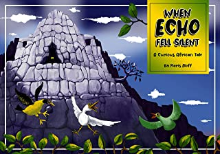 When Echo Fell Silent: A Curious African Tale (English Edition)