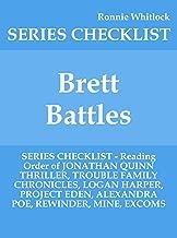Brett Battles - SERIES CHECKLIST - Reading Order of JONATHAN QUINN THRILLER, TROUBLE FAMILY CHRONICLES, LOGAN HARPER, PROJECT EDEN, ALEXANDRA POE, REWINDER, MINE, EXCOMS