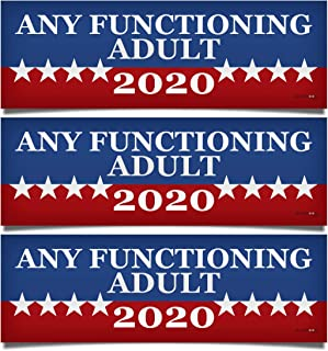 """3 PACK! Any Functioning Adult 2020 Funny Bumper Sticker 3"""" x 9"""" Car Truck Vinyl Decal Political Presidential Election Made In USA"""