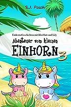 Einhorn-Geschichten mit Kleeblatt und Lily: Abenteuer vom kleinen Einhorn 3 (German Edition)