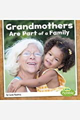 Grandmothers Are Part of a Family (Our Families) Kindle Edition