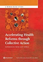 Accelerating Health Reforms through Collective Action: Experiences from East Africa