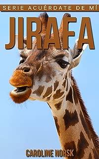 Jirafa: Libro de imágenes asombrosas y datos curiosos sobre los Jirafa para niños (Serie Acuérdate de mí) (Spanish Edition)