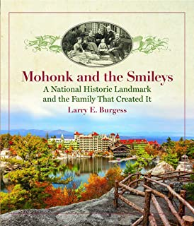 Mohonk and the Smileys: A National Historic Landmark and the Family That Created It