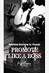 Promote Like A Boss (The Fight Promoter Series Book 4) Kindle Edition