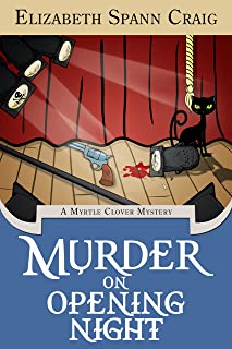 Murder on Opening Night: A Myrtle Clover Cozy Mystery (Myrtle Clover Cozy Mysteries Book 9)