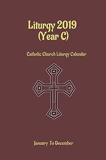 Liturgy 2019 (year C): Catholic Church Liturgy Calendar