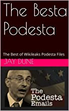 The Besta Podesta: The Best of Wikileaks Podesta Files