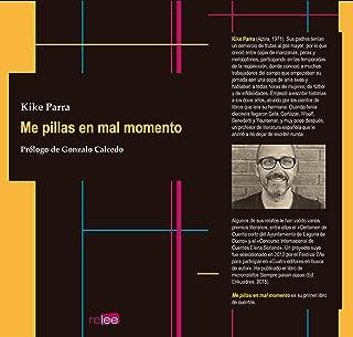 Me pillas en mal momento (Spanish Edition)