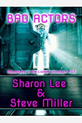 BAD ACTORS: Adventures in the Liaden Universe® Number 33 (Adventures in the Liaden Universe ®) Kindle Edition