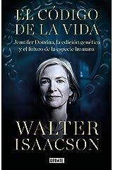 El código de la vida: Jennifer Doudna, la edición genética y el futuro de la especie humana (Spanish Edition) Kindle Edition