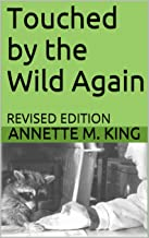 Touched by the Wild Again: REVISED EDITION