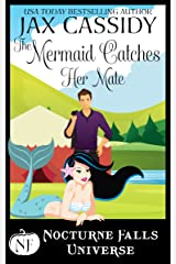 The Mermaid Catches Her Mate: A Nocturne Falls Universe story Kindle Edition