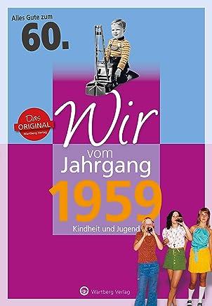 Wir vo Jahrgang 1959 Kindheit und Jugend Jahrgangsbände 60 Geburtstag by Gabriela Schliephake