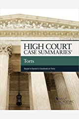 High Court Cases Summaries on Torts (Keyed to Epstein and Sharkey) (High Court Case Summaries) Kindle Edition