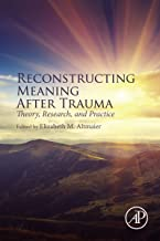 Reconstructing Meaning After Trauma: Theory, Research, and Practice