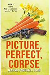 Picture, Perfect, Corpse: Book #7 in the Kiki Lowenstein Mystery Series (Can be read as a stand-alone.) Kindle Edition