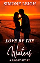 Love By The Waters: A Short Tale Of The Meeting Of Strangers