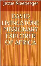DAVID LIVINGSTONE MISSIONARY EXPLORER OF AFRICA