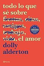 Todo lo que sé sobre el amor (Spanish Edition)