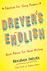 Dreyer's English (Adapted for Young Readers): Good Advice for Good Writing Paperback