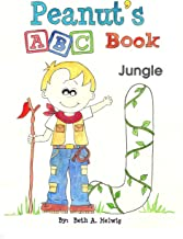 Peanut's ABC Book (A VERY UNIQUE ABC BOOK CREATED JUST FOR BOYS!  D IS FOR DUMP TRUCK, G IS FOR GAS STATION, J IS FOR JUNGLE, M IS FOR MARBLES AND MORE!) (English Edition)