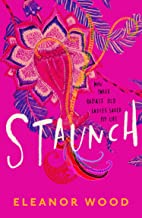 Staunch: A beautifully uplifting read, perfect for fans of THE BEST EXOTIC MARIGOLD HOTEL (English Edition)