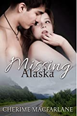 Missing Alaska: A Chandler County Novel Kindle Edition
