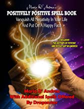 Maria D' Andrea's Positively Positive Spell Book
