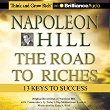Napoleon Hill - The Road to Riches: 13 Keys to Success