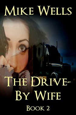 The Drive-By Wife, Book 2: A Dark Tale of Blackmail and Obsession